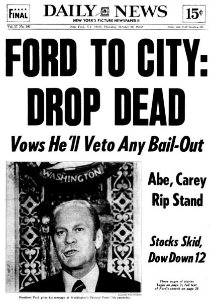 President Ford Tells NYC Drop Dead - No Bail Out