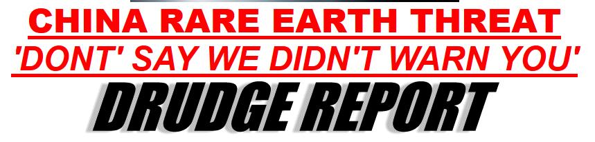 Drudge Report Rare Earths Trade War Threat