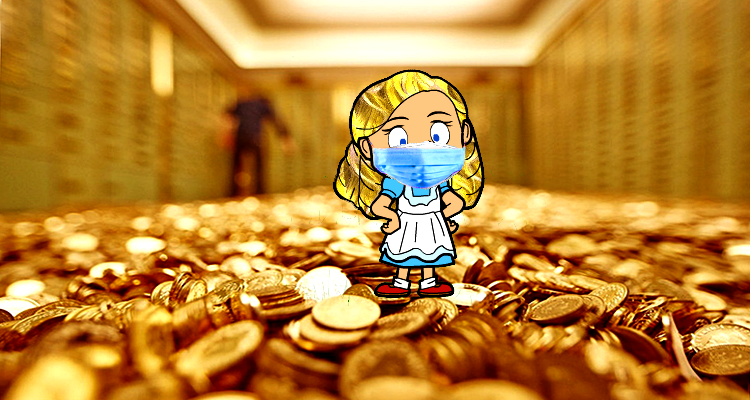 Goldilocks is Quarantined From the Coronavirus Fallout in a Gold Vault
