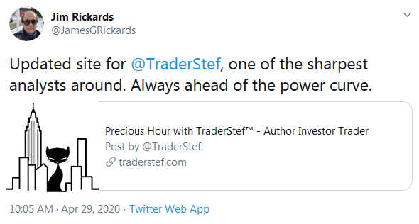 Jim Richards on Twitter Endorsement of TraderStef Analysis Apr. 29 2020 - Technical/Fusion Analysis by TraderStef.com